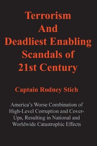 Terrorism and Deadliest Enabling Scandals of 21st Century (Defrauding America series.)  by  Rodney Stich