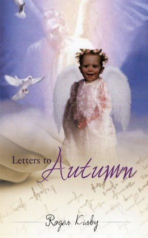 LETTERS TO AUTUMN Roger Kirby