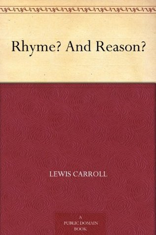 Rhyme And Reason Lewis Carroll