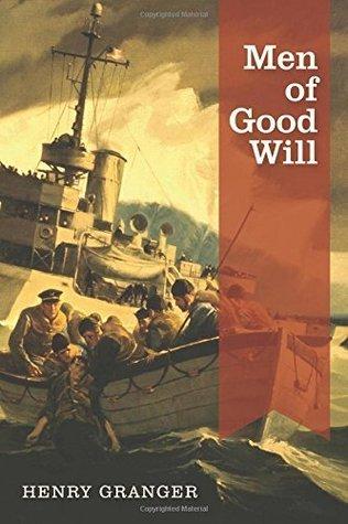 Men of Good Will  by  Henry Granger