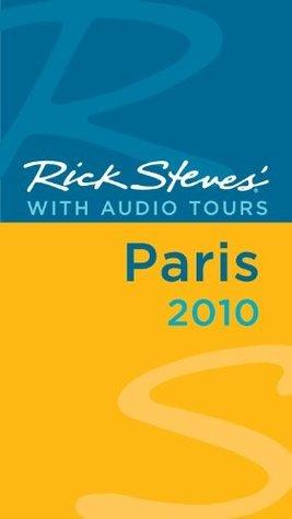 Rick Steves: Paris 2010  by  Rick Steves