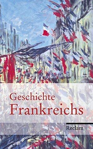 Geschichte Frankreichs Heinz-Gerhard Haupt