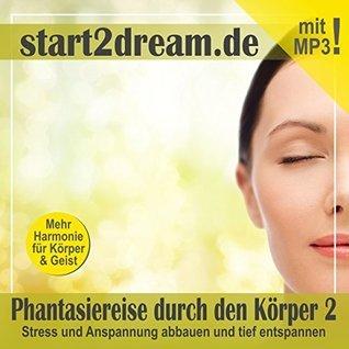 Phantasiereise durch den Körper 2. Stress und Anspannung abbauen und tief entspannen  by  Nils Klippstein