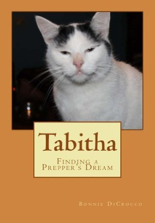 Tabitha: Finding a Preppers Dream  by  Bonnie DiCrocco