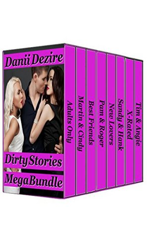 Dirty Stories, Mega Bundle #1  by  Danii Dezire