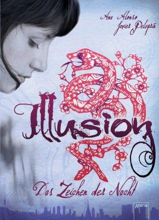 Illusion: Das Zeichen der Nacht (2)  by  Ana Alonso