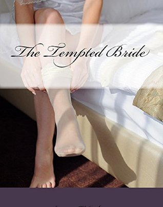 The Tempted Bride: An Erotic Cheating Wife Tale  by  Anne Hedonia