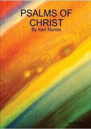 PSALMS OF CHRIST  by  Ken Nunoo