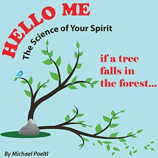 If a Tree Falls in the Forest... (Hello Me Book 1) Michael Poeltl