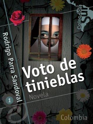 Voto de tinieblas  by  Rodrigo Parra Sandoval