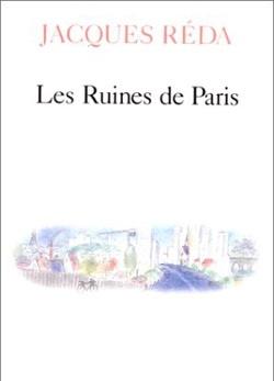 Les Ruines de Paris  by  Jacques Réda