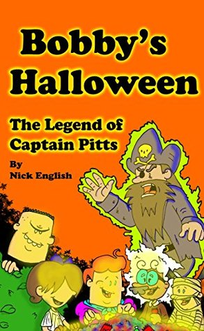 Bobbys Halloween The Legend of Captain Pitts Nick English
