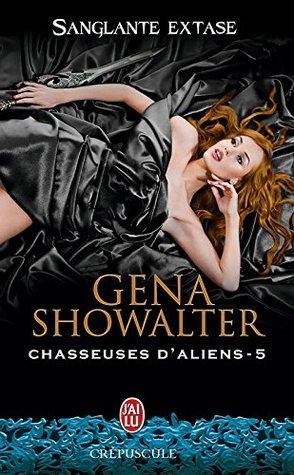 Chasseuses daliens - 5 : Sanglante extase Gena Showalter