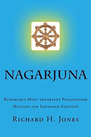 Nagarjuna (Second Edition): Buddhisms Most Important Philosopher  by  Richard Jones