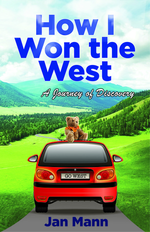 How I Won the West: A Journey of Discovery Jan Mann