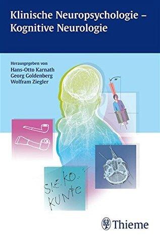 Klinische Neuropsychologie - Kognitive Neurologie  by  Hans-Otto Karnath