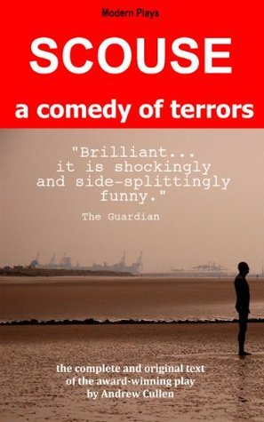 Scouse : A Comedy of Terrors Andrew Cullen