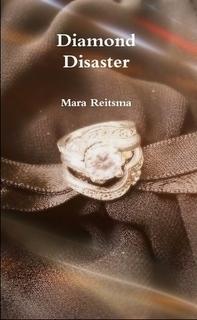 Diamond Disaster  by  Mara Reitsma