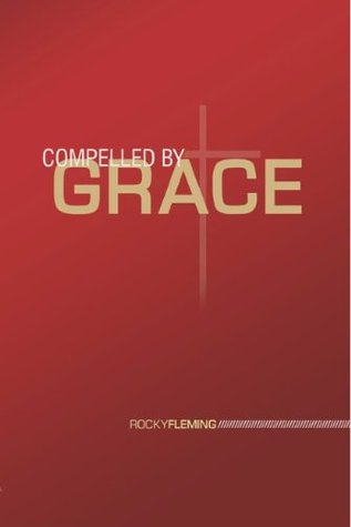 Compelled  by  Grace by Rocky Fleming