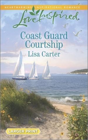 Coast Guard Courtship  by  Lisa Cox Carter