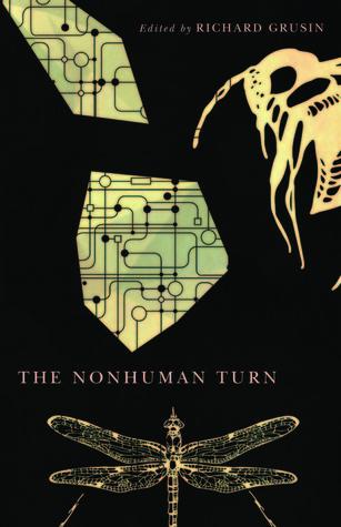 The Nonhuman Turn  by  Richard Grusin