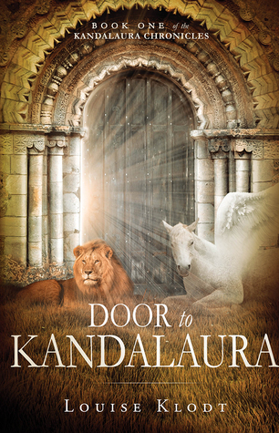 Door to Kandalaura: Book One of the Kandalaura Chronicles  by  Louise Klodt