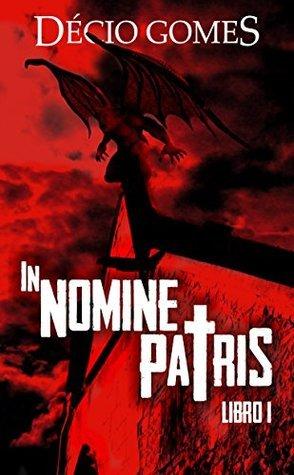 In nomine patris: Libro I  by  Décio Gomes