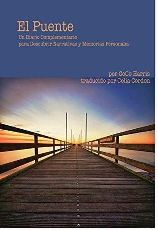 El Puente: Un Diario Complementario para Descubrir Narrativas y Memorias Personales Celia Cordon