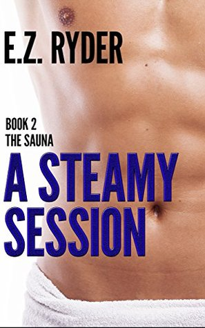 My Dirty Secret Book 2: The Sauna: Bisexual Tales Of Nearly Straight Men  by  E.Z Ryder