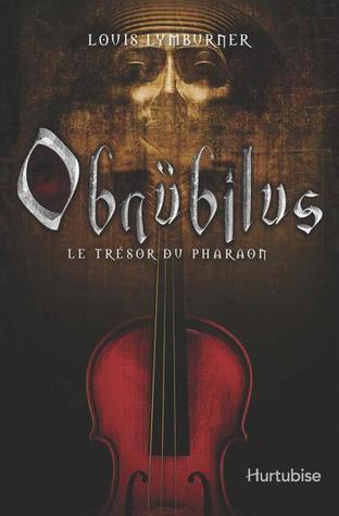 Le trésor du pharaon (Obnübilus #1)  by  Louis Lymburner
