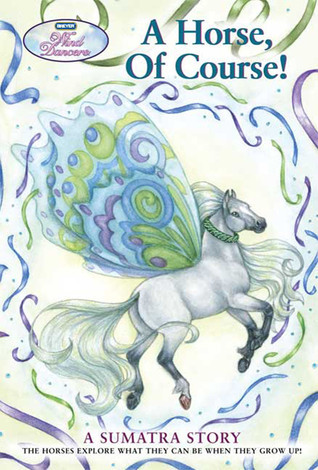 Wind Dancers #7: A Horse, Of Course! Sibley Miller