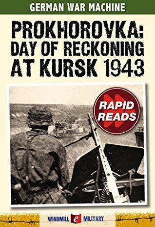 Prokhorovka: Day of Reckoning at Kursk 1943 Tim Ripley