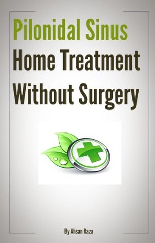 Pilonidal Sinus Home Treatment Without Surgery  by  Hasan Raza