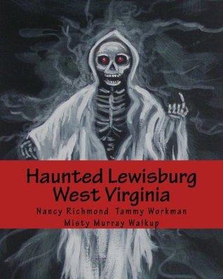Haunted Lewisburg West Virginia  by  Nancy Richmond