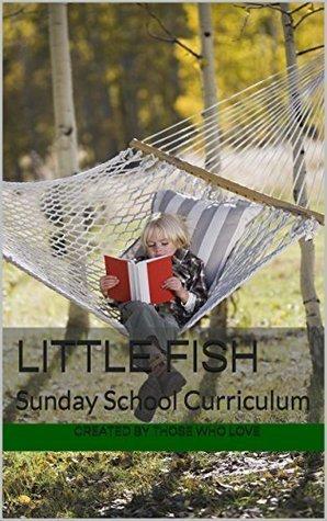 Little Fish: Sunday School Curriculum J.J.