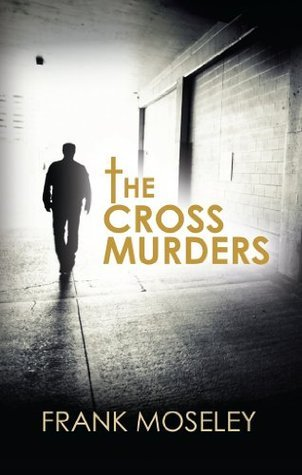 The Cross Murders Frank Moseley