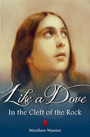 Like a Dove in the Cleft of the Rock Matthew Manint