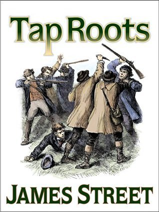 Tap Roots (Dabney family Saga Book 2)  by  James H. Street