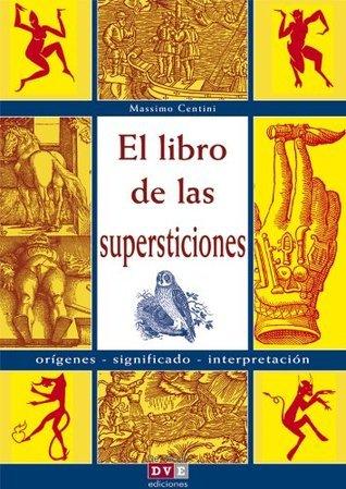 El libro de las supersticiones Massimo Centini