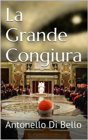 La Grande Congiura  by  Antonello Di Bello