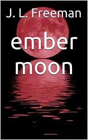 Ember Moon (Ember #2)  by  J.L. Freeman
