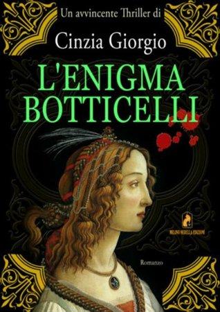 LENIGMA BOTTICELLI Cinzia Giorgio