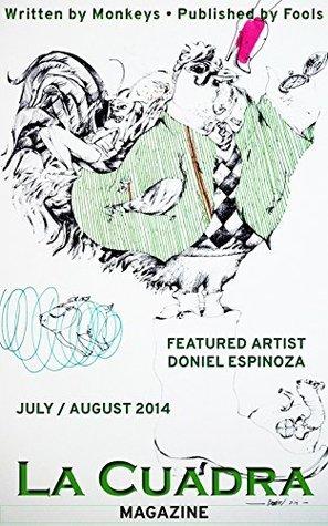 La Cuadra Magazine July / August 2014: Written Monkeys, Published by Fools by Michael Tallon