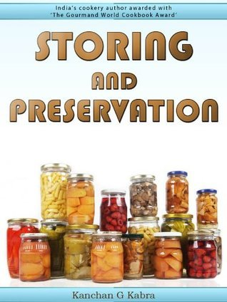 Storing And Preservation  by  Kanchan Kabra