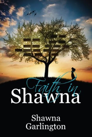 Faith in Shawna  by  Shawna Garlington