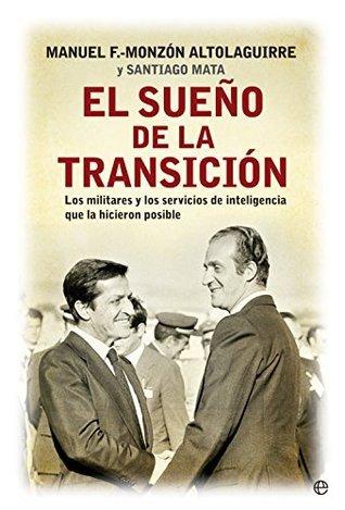 El sueño de la transición Manuel Fernández Monzón