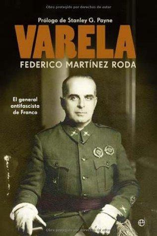 Varela : el general antifascista de Franco Federico Martínez Roda