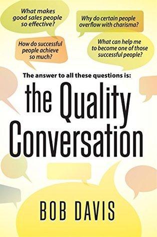The Quality Conversation  by  Bob Davis