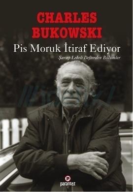 Pis Moruk İtiraf Ediyor Charles Bukowski
