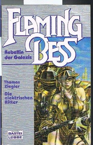 Die elektrischen Ritter (Flaming Bess, #8) Thomas Ziegler